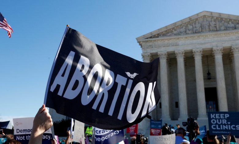 ستنظر المحكمة العليا الأمريكية في إلغاء حقوق الإجهاض