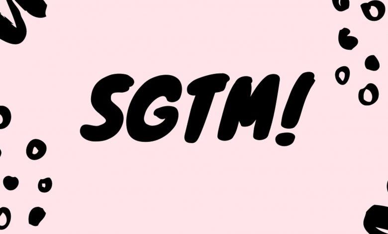 """ماذا يعني """"SGTM"""" وكيفية استخدامه؟"""